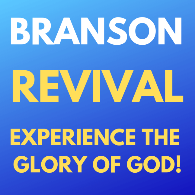 Branson Revival - Experience The Glory Of God!