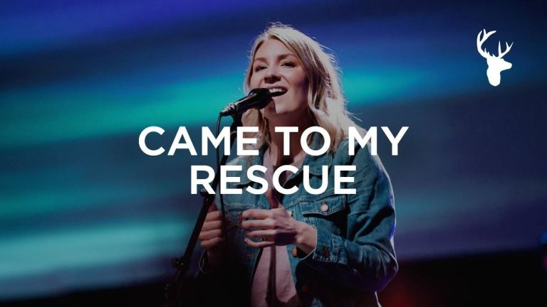 Came To My Rescue - Emmy Rose - Bethel Music Worship