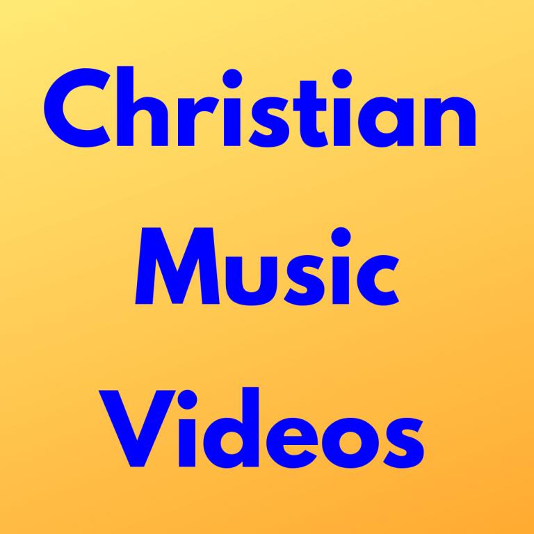 Christian Music Videos